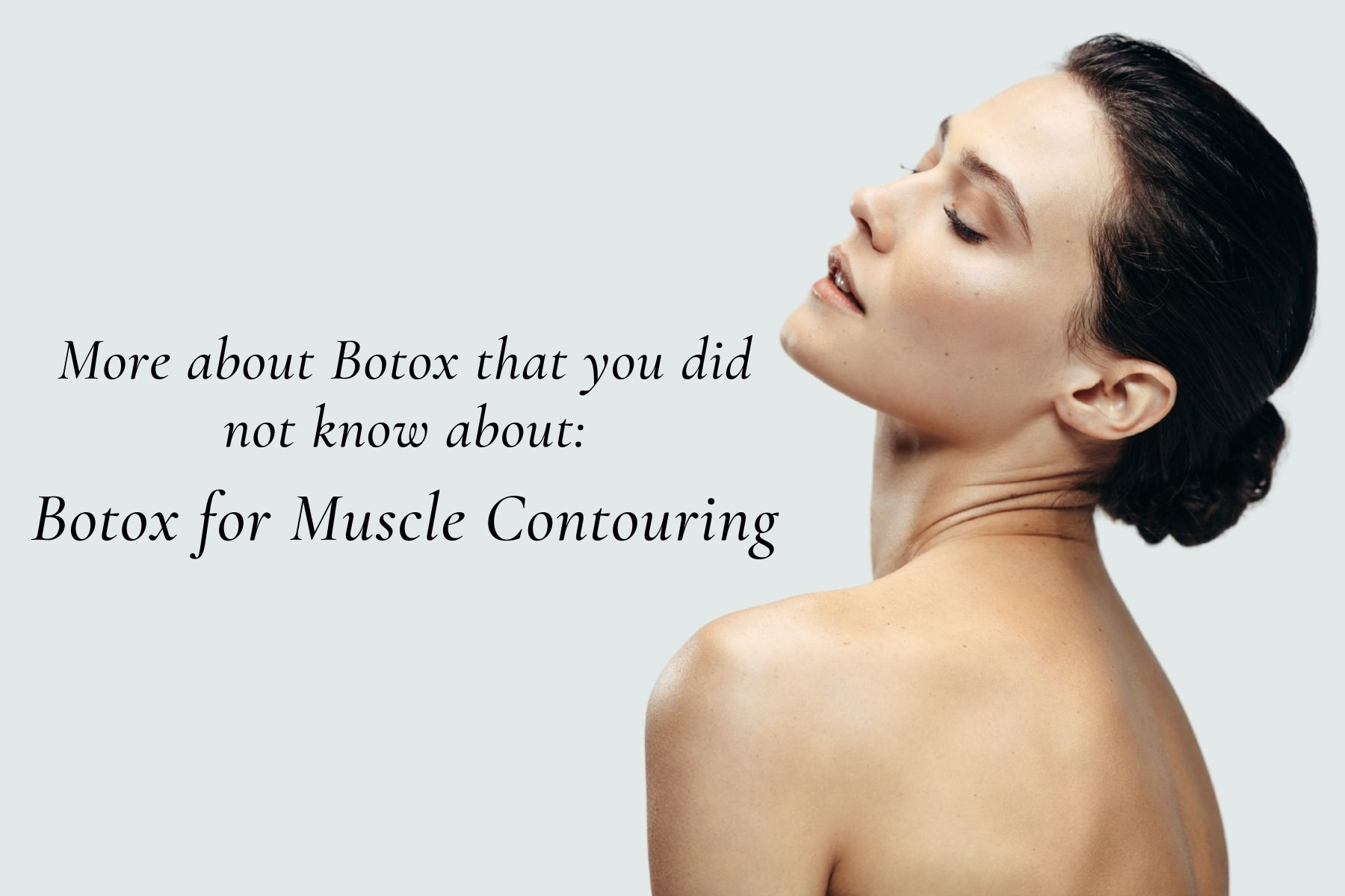 More About Botox that you did not know about: Botox For Muscle Contouring