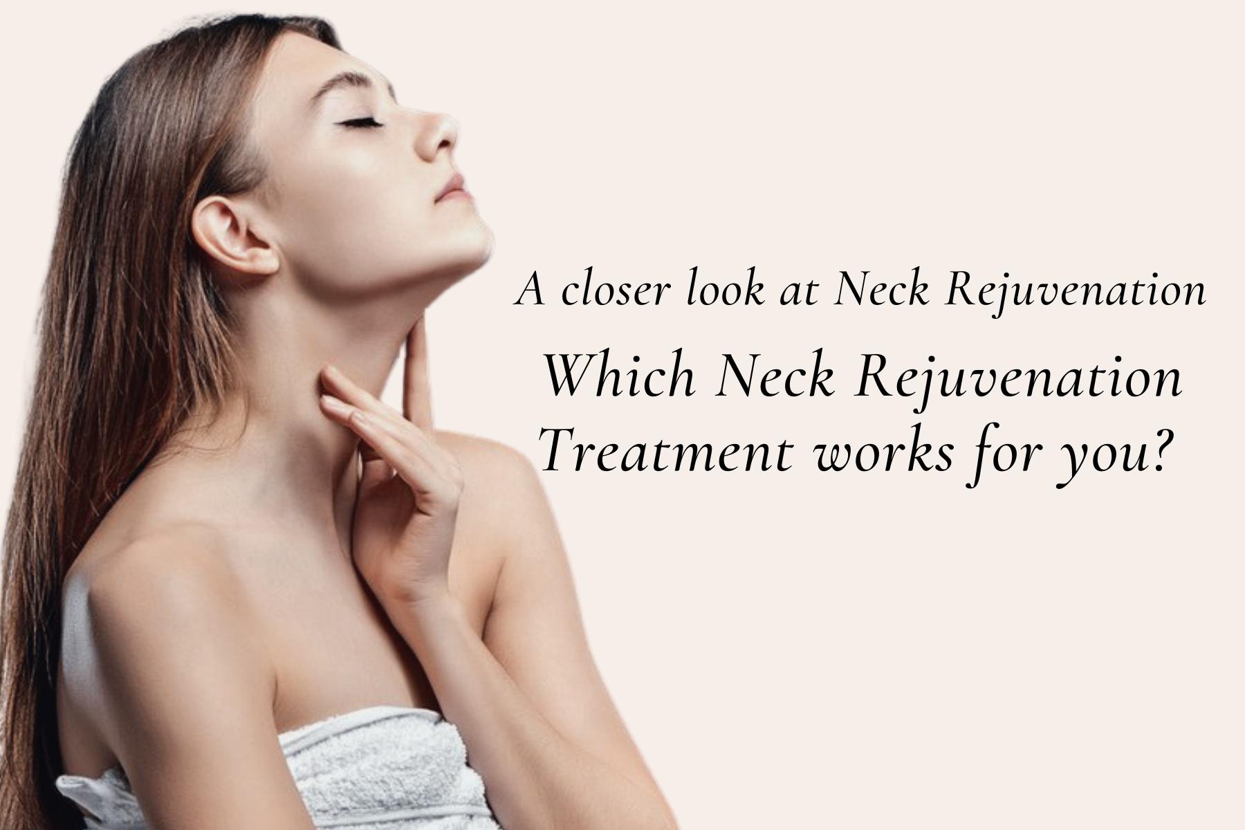 A closer look at Neck Rejuvenation