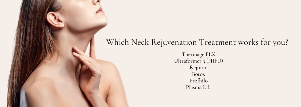 Which Neck Rejuvenation Treatment works for you?