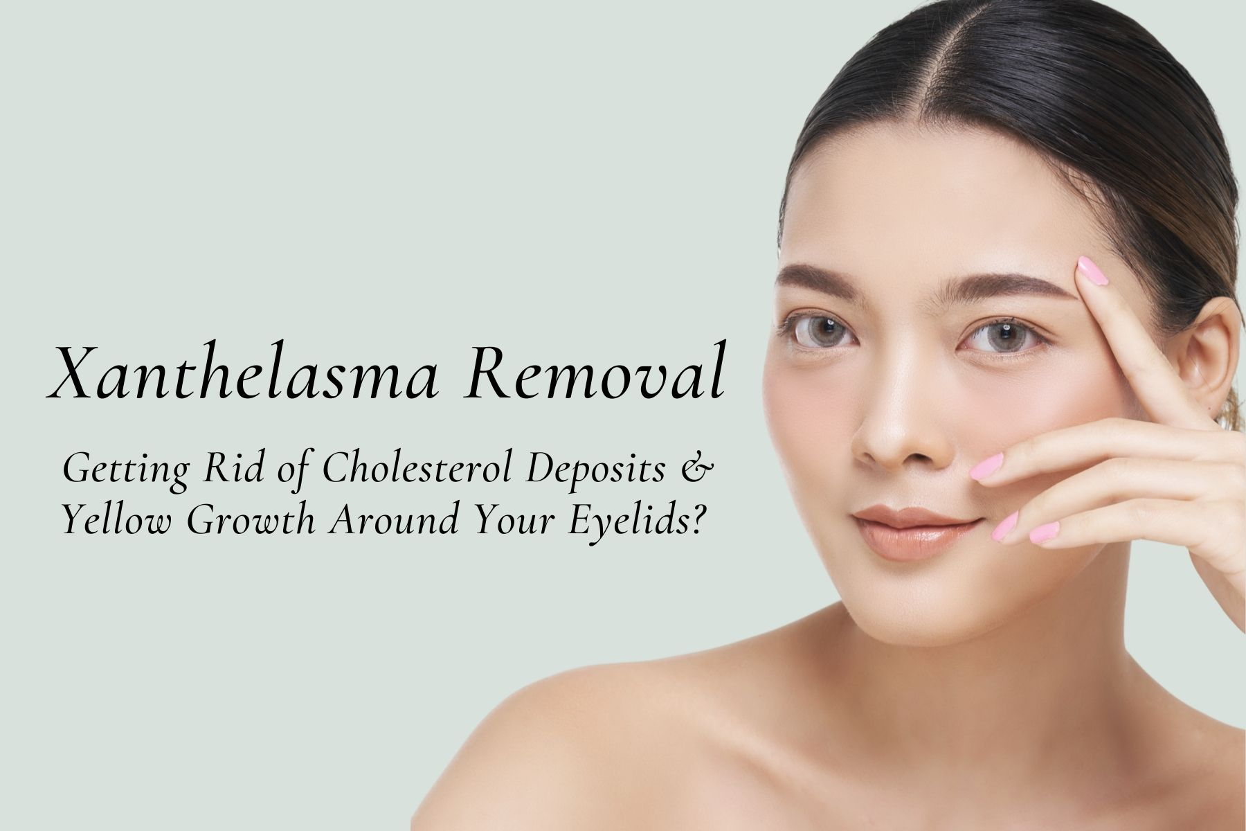 Xanthelasma Removal In Singapore – Getting Rid of Cholesterol Deposits & Yellow Growth Around Your Eyelids